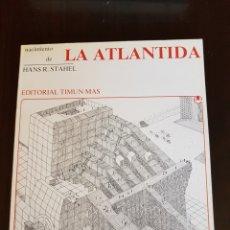 Libros: NACIMIENTO DE LA ATLÁNTIDA HANS R.STHAEL. Lote 108798791