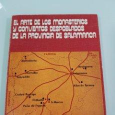 Libros: EL ARTE DE LOS MONASTERIOS Y CONVENTOS DESPOBLADAS DE LA PROVINCIA DE SALAMANCA. Lote 110584798