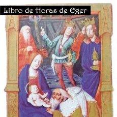 Libros: ¡NUEVO! LIBRO DE HORAS DE EGER (ESTUDIO DEL FACSÍMIL). Lote 113244691
