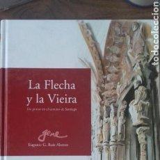 Libros: LA FLECHA Y LA VIEIRA. UN PINTOR EN EL CAMINO DE SANTIAGO. Lote 122241250