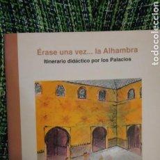 Libros: ALHAMBRA. ERA SE UNA VEZ LA ALHAMBRA...ITINERARIOS DIDÁCTICO POR LOS PALACIOS. NUEVO A ESTRENAR. Lote 122292168