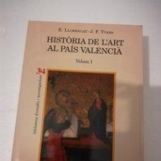 Libros: HISTORIA DEL ART AL PAIS VALENCIA.3 VOLUMENES, EDITORIAL 3 I 4.. Lote 126039530