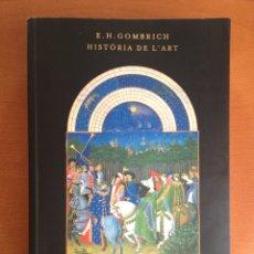 """Libros: LIBRO """"HISTORIA DE L'ART"""" - ERNST GOMBRICH - EDITORIAL PHAIDON - CATALAN. Lote 131197053"""