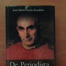 Libros: DE PERIODISTA A CARDENAL. Lote 135068855