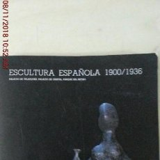 Libros: ESCULTURA ESPAÑOLA 1900/1936. Lote 139493866