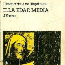 Libros: HISTORIA DEL ARTE HISPÁNICO II. LA EDAD MEDIA. Lote 147506566