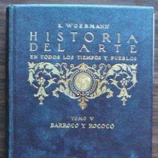 Libros: HISTORIA DEL ARTE EN TODOS LOS TIEMPOS Y PUEBLOS. K. WOERMAN. TOMO 5: BARROCO Y ROCOCO (1550-1750). Lote 148387638