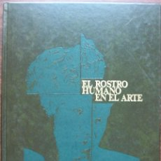Libros: EL ROSTRO HUMANO EN EL ARTE.. Lote 149186846