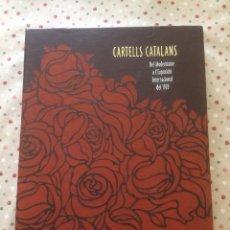 Libros: CARTELLS CATALANS: DEL MODERNISME A L'EXPOSICIÓ INTERNACIONBAL DE 1929. Lote 150967446