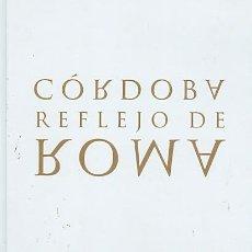 Libros: CÓRDOBA REFLEJO DE ROMA. Lote 151430770