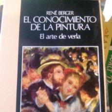 Libros: RENÉ BERGER EL CONOCIMIENTO DE LA PINTURA, EL ARTE DE VERLA , NOGUER EDIT. Lote 152140750