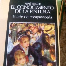 Libros: RENÉ BERGER EL CONOCIMIENTO DE LA PINTURA, EL ARTE DE COMPRENDERLA , NOGUER EDIT. Lote 152141226