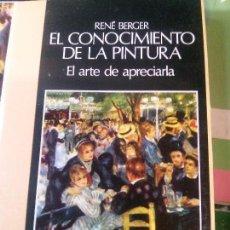 Libros: RENÉ BERGER EL CONOCIMIENTO DE LA PINTURA, EL ARTE DE APRECIARLA , NOGUER EDIT. Lote 152141390