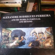 Libros: ALEXANDRE RODRIGUES FERREIRA AND HIS WORK IN PORTUGAL AND BEYOND. Lote 152142838
