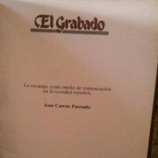 Libros: EL GRABADO, JUAN CARRETE . Lote 152148370