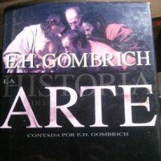 Libros: LA HISTORIA DEL ARTE CONTADA POR H.H. GOMBRICH, DEBATE EDICIONES.. Lote 152278194