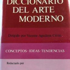 Livros: DICCIONARIO DEL ARTE MODERNO. VICENTE AGUILERA CERNI. Lote 173634524