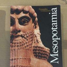Libros: MESOPOTAMIA...GRANDES CIVILIZACIONES. Lote 174018622