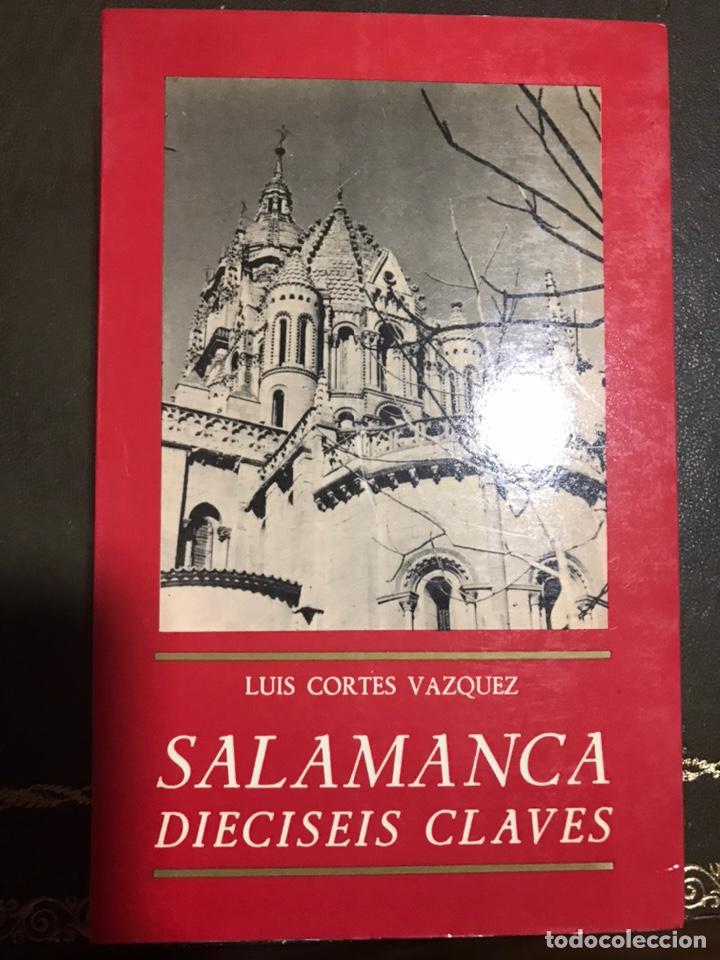 SALAMANCA. DIECISÉIS CLAVES. LUIS CORTÉS VAZQUEZ (Libros Nuevos - Historia - Historia del Arte)