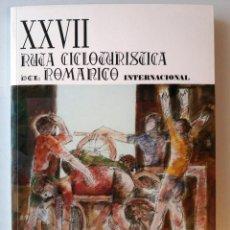 Libros: GALICIA: XXVII RUTA CICLOTURISTICA DEL ROMANICO INTERNACIONAL (RUTAS DEL ROMANICO - PONTEVEDRA). Lote 184170141