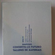 Libros: GALICIA: SIMPOSIO CONSERVA-LO FUTURO / I SALON INTERNACIONAL DO PATRIMONIO CULTURAL (SIPAC 97). Lote 184354222