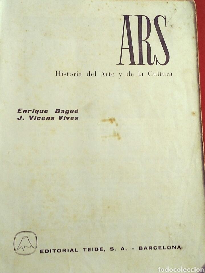 Libros: ARS Historia del Arte y la Cultura - E. Bagué, J. Vicens - Ed. Teide, 1969 edic. 11a - Foto 2 - 194138916