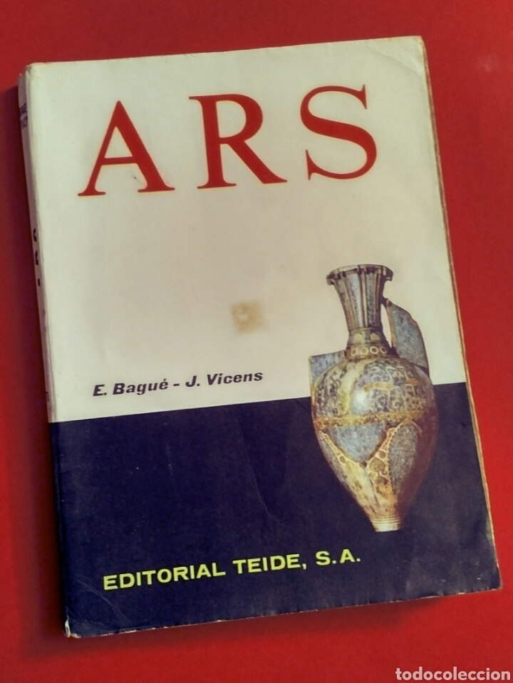 ARS HISTORIA DEL ARTE Y LA CULTURA - E. BAGUÉ, J. VICENS - ED. TEIDE, 1969 EDIC. 11A (Libros Nuevos - Historia - Historia del Arte)