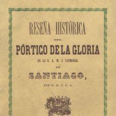 Libros: RESEÑA HISTORICA DEL PORTICO DE LA GLORIA..PUBLICACIONES ARENAS. 978-84-604-5093-1. Lote 196645557