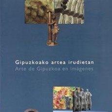 Libros: ARTE DE GIPUZKOA EN IMÁGENES. Lote 197044932