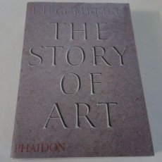 Libros: THE STORY OF ART, E.H. GOMBRICH, PHAIDON 1995. Lote 198484010