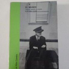 Libros: EL MUSEO: TEORÍA, PRAXIS Y UTOPÍA, DE AURORA LEÓN, CÁTEDRA, 1978.. Lote 198524655