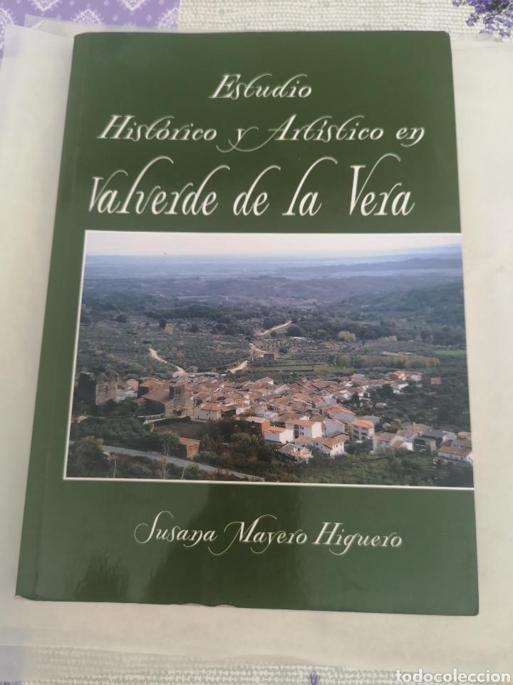 LIBRO ESTUDIO HISTÓRICO Y ARTÍSTICO DE VALVERDE DE LA VERA SUSANA MAYERO HIDALGO (Libros Nuevos - Historia - Historia del Arte)