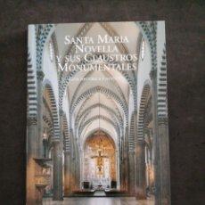 Libros: SANTA MARIA NOVELLA Y SUS CLAUSTROS MONUMENTALES. Lote 202478347