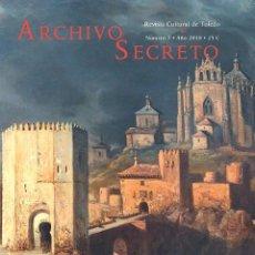 Libros: TOLEDO-ARCHIVO SECRETO N.º 7 - REVISTA CULTURAL DE TOLEDO. Lote 203321830
