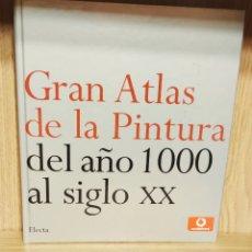 Libros: LIBRO GRAN ATLAS DE LA PINTURA DEL AÑO 1000 AL SIGLO XX. Lote 204835346