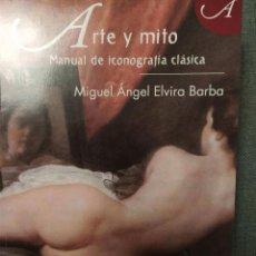 Libros: MIGUEL ÁNGEL ELVIRA BARBA. ARTE Y MITO. MANUAL DE ICONOGRAFÍA CLÁSICA. SÍLEX, 2013. Lote 205465573