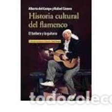 Libros: HISTORIA CULTURAL DEL FLAMENCO EDITORIAL ALMUZARA.. Lote 214651563