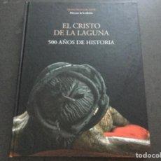 Libros: EL CRISTO DE LA LAGUNA - 500 AÑOS DE HISTORIA . FRANCISCO GALANTE. Lote 214933943