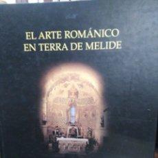 Libros: EL ARTE ROMÁNICO EN TERRA DE MELIDE-MARIA DEL PILAR CARRILLO LISTA-1997,GALICIA. Lote 218796756