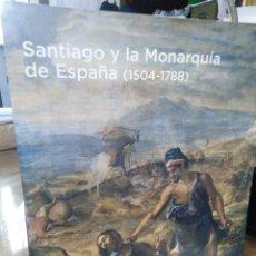 Libros: SANTIAGO Y LA MONARQUÍA DE ESPAÑA((1504-1788)2004,COLEGIO FONSECA SANTIAGO, PROFUSAMENTE ILUSTRADO. Lote 219047236