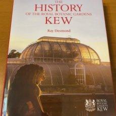Libros: RAY DESMOND. THE HISTORY OF THE ROYAL BOTANIC GARDENS KEW. Lote 220105945