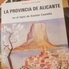 Libros: GASTON CASTELLÓ LA PROVINCIA DE ALICANTE A LAPIZ. Lote 222278106