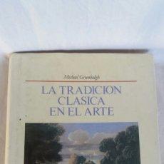 Libros: LA TRADICIÓN CLÁSICA EN EL ARTE. Lote 233375040