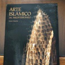 """Libros: """"ARTE ISLÁMICO DEL MEDITERRÁNEO"""". HENRI STIERLIN. Lote 233836015"""