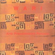 Libros: WARI. ARTE PRECOLOMBINO PERUANO - FUNDACION DEL MONTE. Lote 236639410