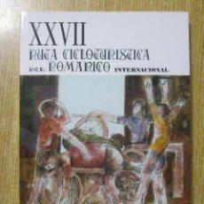Libros: XXVII RUTA CICLOTURISTICA DEL ROMÁNICO INTERNACIONAL. Lote 241981075