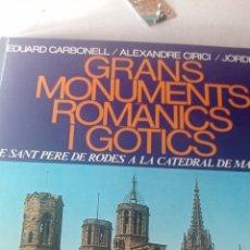 Libros: GRANS MONUMENTS ROMANICS I GOTICS. Lote 243612150
