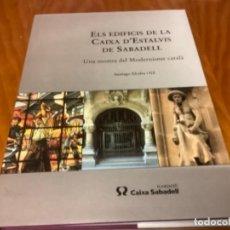 Libros: ELS EDIFICIS DE LA CAIXA D ESTALVIS DE SABADELL UNA MOSTRA DEL MODERNISME CATALA. Lote 245101615