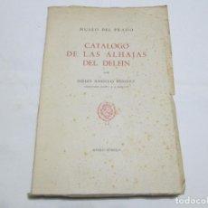 Libros: CATALOGO DE LAS ALHAJAS DEL DELFIN - DIEGO ANGULO IÑIGUEZ - 1944. Lote 245363095