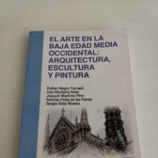 Libri: EL ARTE EN LA BAJA EDAD MEDIA OCCIDENTAL: ARQUITECTURA, ESCULTURA Y PINTURA. Lote 252010345